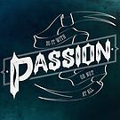 Do It With Passion Or Not At All by Magdalena Mikos