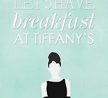 Lets Have Breakfast At Tiffanys by hopealittle
