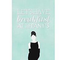 Lets Have Breakfast At Tiffanys Photographic Print