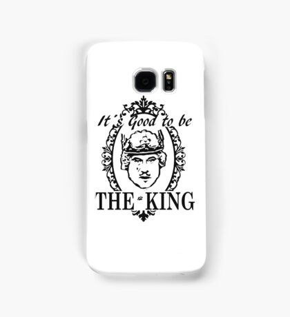 IT´S GOOD TO BE THE KING - HISTORY OF THE WORLD Samsung Galaxy Case/Skin