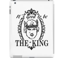 IT´S GOOD TO BE THE KING - HISTORY OF THE WORLD iPad Case/Skin