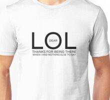 LOL Funny Quote Random Humor Cool Unisex T-Shirt