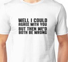 Ironic Sarcastic Funny Quote Cool Random Unisex T-Shirt