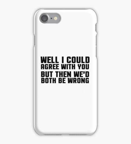 Ironic Sarcastic Funny Quote Cool Random iPhone Case/Skin
