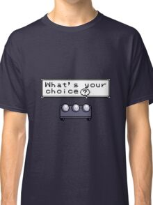 What's your choice? Classic T-Shirt