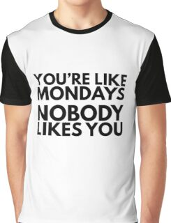 Mondays Humor Funny Sarcasm Insult Quote Graphic T-Shirt