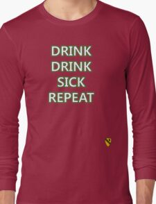 Drink, Drink, Sick, Repeat Long Sleeve T-Shirt
