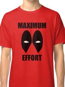 MAXIMUM EFFORT Classic T-Shirt