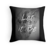 Let it Be - Black and White Throw Pillow