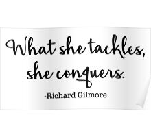 Gilmore Girls - What she tackles, she conquers Poster