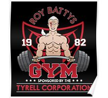 Roy Batty's Gym Poster