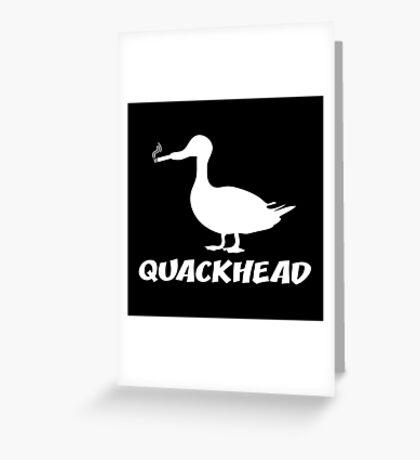 QUACKHEAD Greeting Card
