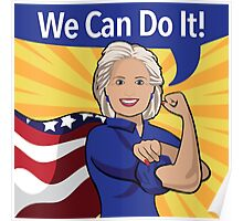 Hillary Clinton as Rosie the Riveter.  Poster