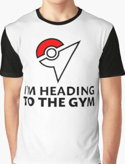 I am heading to the Gym Graphic T-Shirt