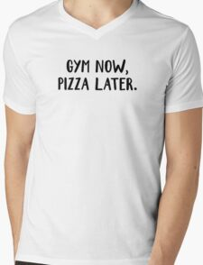 Gym now, Pizza later Mens V-Neck T-Shirt