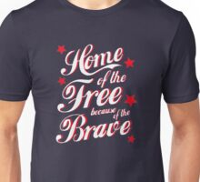 Home of the brave Unisex T-Shirt