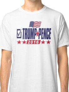 Trump Pence 2016 Classic T-Shirt