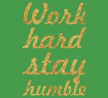 Work hard and stay humble - Gym Motivational Quote Kids Tee