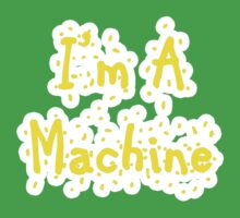 I'm A Machine by FloppyNovice