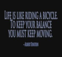 Balance; Inspirational Bicycle Quotes - Einstein by TOM HILL - Designer