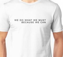 We Do What We Must Because We Can - Portal / Glados Unisex T-Shirt
