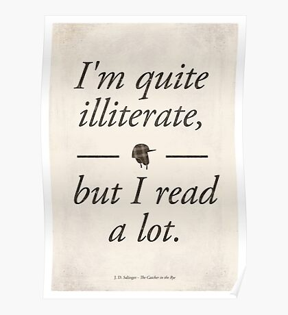 J. D. Salinger's The Catcher in the Rye - Literary Quote, Book lovers gift, modern home decor Poster