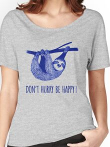 Cute Sloth dont hurry be happy Women's Relaxed Fit T-Shirt