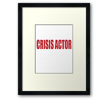 Crisis Actor Framed Print