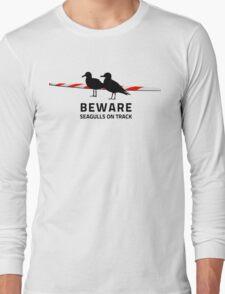 Beware, Seagulls on track Long Sleeve T-Shirt