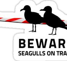 Beware, Seagulls on track Sticker