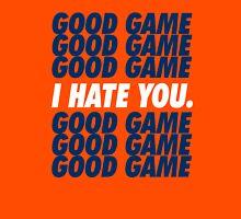 Broncos Good Game I Hate You Unisex T-Shirt