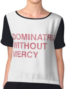 Dominatrix Without Mercy Chiffon Top