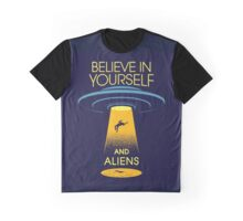 Believe in yourself... and aliens  Graphic T-Shirt