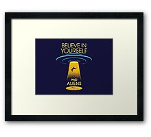 Believe in yourself... and aliens  Framed Print