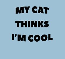 My Cat Thinks I'm Cool - version 1 - black Unisex T-Shirt