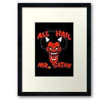 All Hail Mr. Satan Framed Print