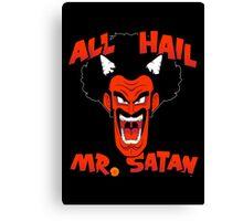 All Hail Mr. Satan Canvas Print