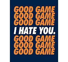 Broncos Good Game I Hate You Photographic Print