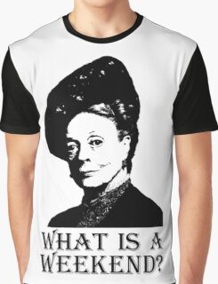 What is a weekend? Graphic T-Shirt