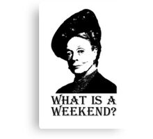 What is a weekend? Canvas Print
