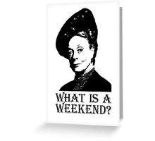 What is a weekend? Greeting Card