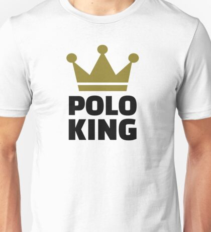 Polo King Unisex T-Shirt