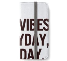 Good vibes  iPhone Wallet/Case/Skin