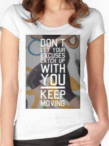 Don't Let Your Excuses Catch Up Women's Fitted Scoop T-Shirt