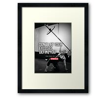 Don't Let Your Excuses Define You Framed Print