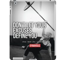 Don't Let Your Excuses Define You iPad Case/Skin