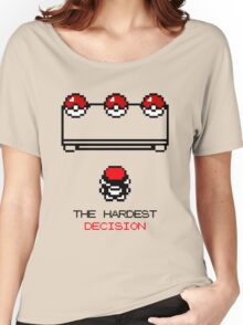 The Hardest Decision  Women's Relaxed Fit T-Shirt