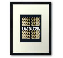 Saints Good Game I Hate You Framed Print