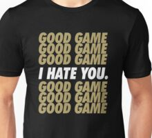 Saints Good Game I Hate You Unisex T-Shirt