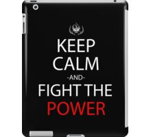Keep Calm And Fight The Power Anime Manga Shirt iPad Case/Skin